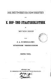 Die deutschen Handschriften der K. Hof- und Staatsbibliothek zu Muenchen nach J.A. Schmellers kürzerem Verzeichniss