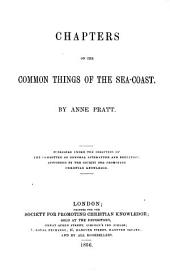 Chapters on the Common Things of the Sea-coast