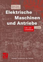 Elektrische Maschinen und Antriebe: Lehr- und Arbeitsbuch, Ausgabe 6