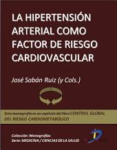La hipertensíon arterial como factor de riesgo cardiovascular: Control global del riesgo cardiometabólico