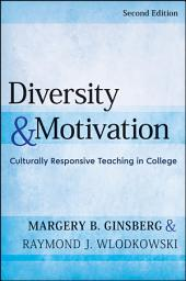 Diversity and Motivation: Culturally Responsive Teaching in College, Edition 2
