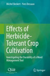 Effects of Herbicide-Tolerant Crop Cultivation: Investigating the Durability of a Weed Management Tool