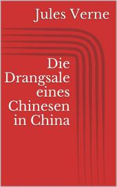 Die Drangsale eines Chinesen in China