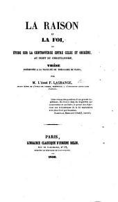La raison et la foi; ou, Étude sur la controverse entre Celse et Origène au sujet du Christianisme. Thèse, etc