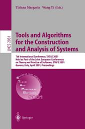 Tools and Algorithms for the Construction and Analysis of Systems: 7th International Conference, TACAS 2001 Held as Part of the Joint European Conferences on Theory and Practice of Software, ETAPS 2001 Genova, Italy, April 2-6, 2001 Proceedings