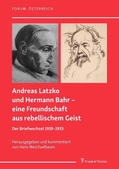 Andreas Latzko und Hermann Bahr     eine Freundschaft aus rebellischem Geist PDF