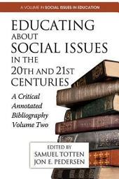 Educating About Social Issues in the 20th and 21st Centuries Vol. 2: A Critical Annotated Bibliography