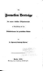 Die formellen Verträge des neueren römischen Obligationen rechts in Vergleichung mit den Geschäftsformen des griechischen Rechts