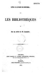 Lettre à M. le Bon de Reiffenberg, directeur de la Bibliothèque du Roi à Bruxelles et du ′′Bibliophile belge′′, sur l'Institut royal de France et les académiciens libres, 6 avril 1846 et sur un article de M. Louandre