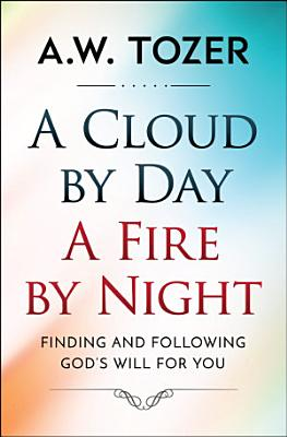 A Cloud by Day  a Fire by Night
