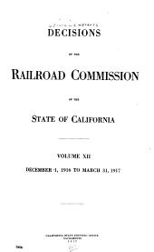 Decisions of the Railroad Commission of the State of California: Volume 12