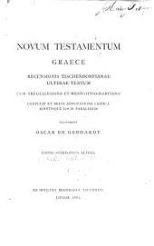 Novum Testamentum graece: recensionis Tischendorfianae ultimae textum. Cum Tregellesiano et Westcottio-Hortiano contulit et brevi adnotatione critica additisque locis parallelis