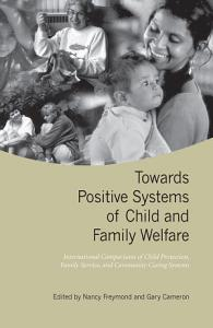 Towards Positive Systems of Child and Family Welfare Book
