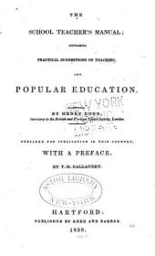 The School Teacher's Manual: Containing Practical Suggestions on Teaching, and Popular Education