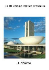 Os 10 Mais Na Política Brasileira