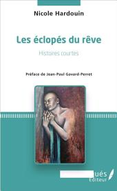 Les éclopés du rêve: Histoires courtes - Préface de Jean-Paul Gavard-Perret