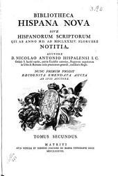 Bibliotheca hispana nova sive hispanorum scriptorum qui ab anno MD. ad 1684 floruere notitia: Volume 2