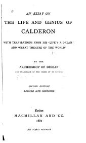 An Essay on the Life and Genius of Calderon: With Translations from His Life's a Dream and Great Theatre of the World