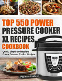 Top 550 Power Pressure Cooker XL Recipes Cookbook
