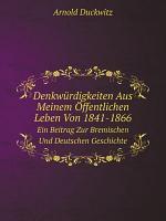Denkw rdigkeiten Aus Meinem  ffentlichen Leben Von 1841 1866 PDF