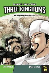 Three Kingdoms Volume 19: After the Fall