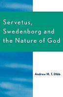 Servetus  Swedenborg and the Nature of God PDF
