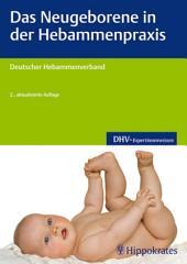 Das Neugeborene in der Hebammenpraxis: Ausgabe 2