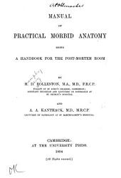 Manual of Practical Morbid Anatomy: Being a Handbook for the Post-mortem Room