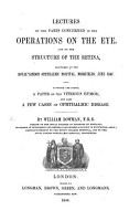 Lectures on the Parts concerned in the Operations on the Eye  and on the Structure of the Retina  delivered     June 1847  To which are added  a paper on the vitreous humor  and also a few cases of ophthalmic disease PDF