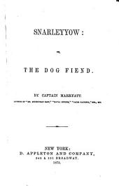 Snarleyyow; Or, The Dog Fiend: An Historical Novel, Volume 1