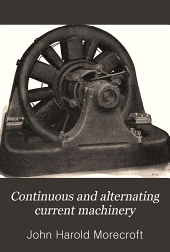 Continuous and Alternating Current Machinery