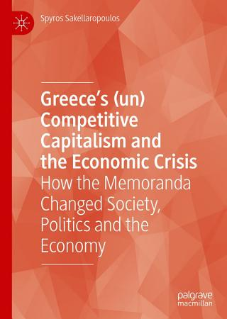 Greece   s  un  Competitive Capitalism and the Economic Crisis PDF