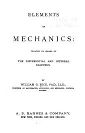 Elements of Mechanics: Treated by Means of the Differential and Integral Calculus