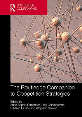 Routledge Companion to Coopetition Strategies PDF