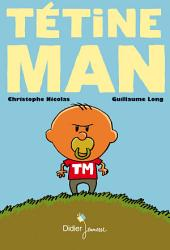 Tétine Man: Volume1