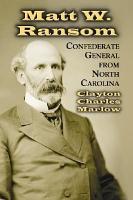 Matt W  Ransom  Confederate General from North Carolina PDF