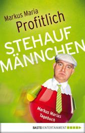 Stehaufmännchen: Markus Marias Tagebuch