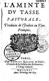 L'Aminte du Tasse, pastorale traduite de l'italien en vers françois