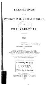 Transactions of the International medical congress of Philadelphia. 1876