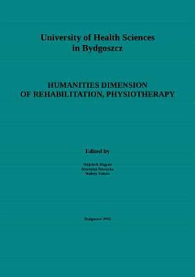 Humanities dimension of rehabilitation, physiotherapy = Humanistyczny wymiar rehabilitacji, fizjoterapii