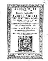Assertiones Aristotelicae de rebus naturalibus quibus Aristotelis sententia de gravioribus physicis quaestionibus aperitur