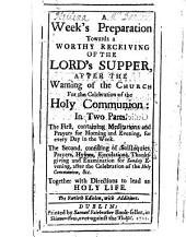 A week's preparation towards a worthy receiving of the Lord's Supper ... The fortieth edition, with additions