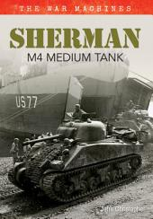 Sherman M4 Medium Tank the War Machine