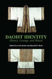 Daoist Identity: Cosmology, Lineage, and Ritual