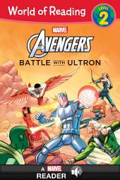 World of Reading: Avengers: Battle With Ultron: A Marvel Read-Along (Level 2)