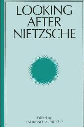 Looking After Nietzsche