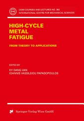 High-Cycle Metal Fatigue: From Theory to Applications