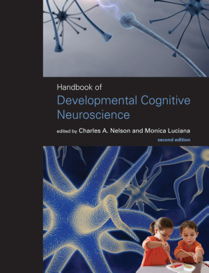 Handbook of Developmental Cognitive Neuroscience