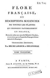 Flore française: ou Descriptions succinctes de toutes les plantes qui croissent naturellement en France ..