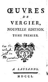 Oeuvres de Vergier: Volume1